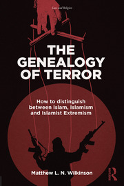 The Genealogy of Terror: How to distinguish between Islam, Islamism and Islamist Extremism