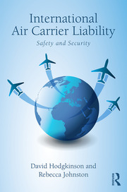 Featured Title - International Air Carrier Liability: Hodgkinson Johnston - 1st Edition book cover