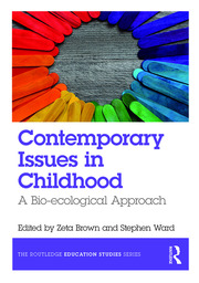 Contemporary Issues in Childhood: A Bio-ecological Approach