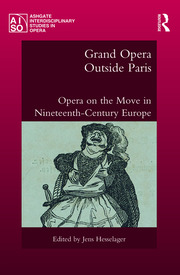 Grand Opera Outside Paris: Opera on the Move in Nineteenth-Century Europe