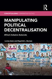 Manipulating Political Decentralisation: Africa's Inclusive Autocrats