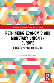 Rethinking Economic and Monetary Union in Europe: A Post-Keynesian Alternative