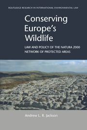 Conserving Europe's Wildlife: Law and Policy of the Natura 2000 Network of Protected Areas