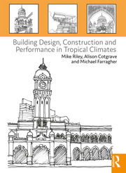 Building Design, Construction and Performance in Tropical Climates