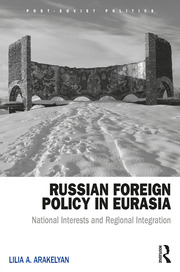 Russian Foreign Policy in Eurasia: National Interests and Regional Integration