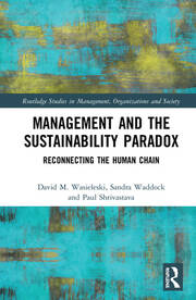 Management and the Sustainability Paradox: Reconnecting the Human Chain