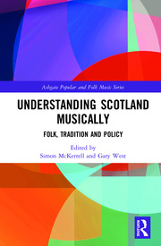 Understanding Scotland Musically: Folk, Tradition and Policy
