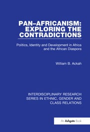 Pan–Africanism: Exploring the Contradictions: Politics, Identity and Development in Africa and the African Diaspora