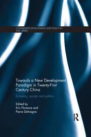 Towards a New Development Paradigm in Twenty-First Century China: Economy, Society and Politics