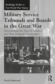 Military Service Tribunals and Boards in the Great War: Determining the Fate of Britain's and New Zealand's Conscripts