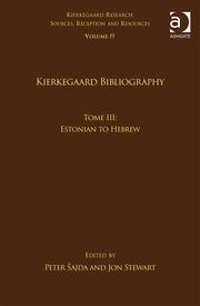 Volume 19, Tome III: Kierkegaard Bibliography: Estonian to Hebrew