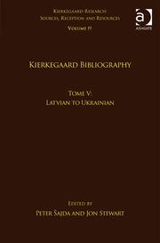 Volume 19, Tome V: Kierkegaard Bibliography: Latvian to Ukrainian