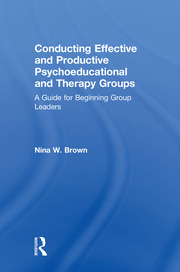 Conducting Effective and Productive Psychoeducational and Therapy Groups: A Guide for Beginning Group Leaders