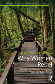 Why Women Rebel: Understanding Women's Participation in Armed Rebel Groups