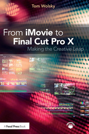 Featured Title - Wolsky - From iMovie to Final Cut Pro X - 1st Edition book cover