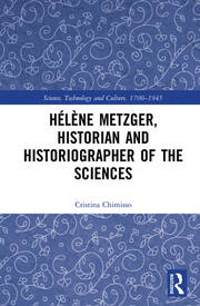 Hélène Metzger, Historian and Historiographer of the Sciences