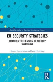 EU Security Strategies: Extending the EU System of Security Governance