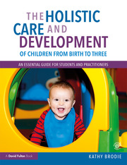 Holistic Care & Development of Children from Birth to Three