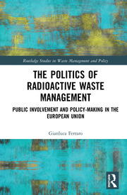 The Politics of Radioactive Waste Management: Public Involvement and Policy-Making in the European Union