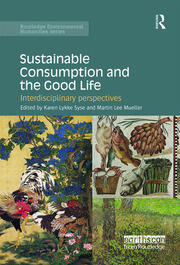 Sustainable Consumption and the Good Life: Interdisciplinary perspectives