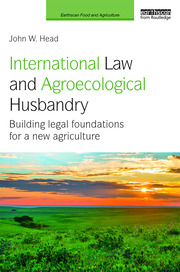 Featured Title - International Law and Agroecological Husbandry - Head - 1st Edition book cover