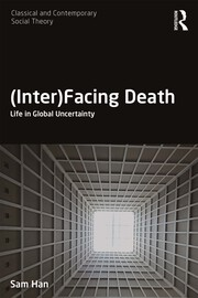 (Inter)Facing Death: Life in Global Uncertainty
