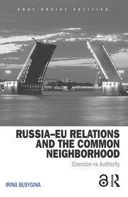 Russia–EU Relations and the Common Neighborhood: Coercion vs. Authority