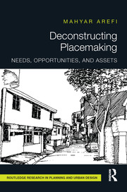 Deconstructing Placemaking: Needs, Opportunities, and Assets