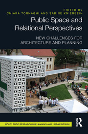 Public Space and Relational Perspectives: New Challenges for Architecture and Planning