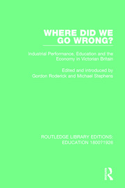 Where Did We Go Wrong?: Industrial Performance, Education and the Economy in Victorian Britain