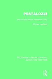 Pestalozzi: His Thought and its Relevance Today