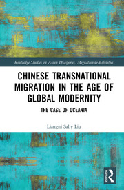 Chinese Transnational Migration in the Age of Global Modernity: The Case of Oceania