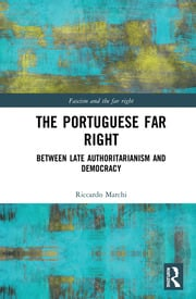 The Portuguese Far Right: Between Late Authoritarianism and Democracy (1945-2015)