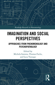 Imagination and Social Perspectives: Approaches from Phenomenology and Psychopathology