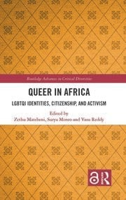Queer in Africa: LGBTQI Identities, Citizenship, and Activism