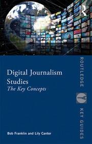 Digital Journalism Studies: The Key Concepts