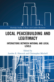 Local Peacebuilding and Legitimacy: Interactions between National and Local Levels