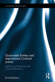 Quasi-state Entities and International Criminal Justice: Legitimising Narratives and Counter-Narratives
