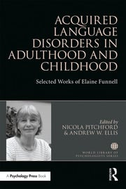 Acquired Language Disorders in Adulthood and Childhood: Selected Works of Elaine Funnell