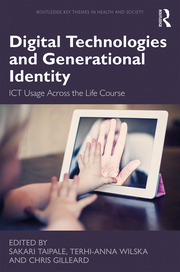 Digital Technologies and Generational Identity: ICT Usage Across the Life Course