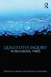 Featured Title - Qualitative Inquiry Neoliberal Times - 1st Edition book cover