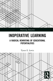 Inoperative Learning: A Radical Rewriting of Educational Potentialities