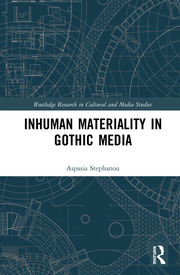 Inhuman Materiality in Gothic Media