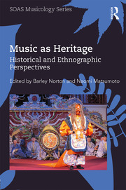 Music as Heritage: Historical and Ethnographic Perspectives
