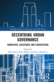 Decentring Urban Governance: Narratives, Resistance and Contestation