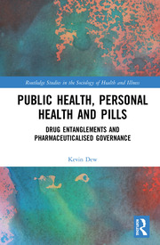 Public Health, Personal Health and Pills: Drug Entanglements and Pharmaceuticalised Governance