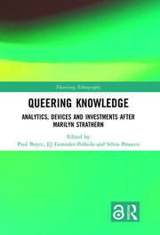 Queering Knowledge: Analytics, Devices, and Investments after Marilyn Strathern