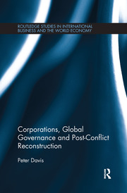 Corporations, Global Governance and Post-Conflict Reconstruction
