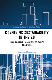 Governing Sustainability in the EU: From Political Discourse to Policy Practices