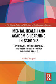 Mental Health and Academic Learning in Schools: Approaches for Facilitating the Wellbeing of Children and Young People.